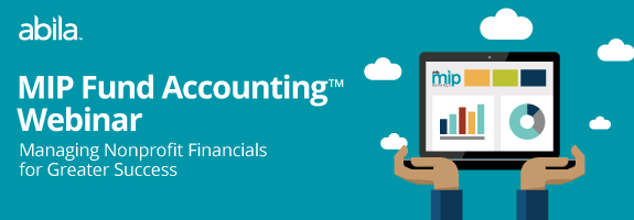 Abila MIP Fund Accounting Webinar